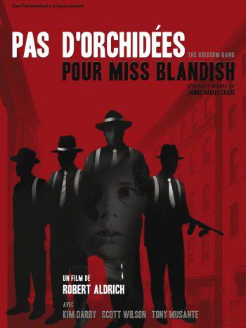 Pas d'Orchidées pour Miss Bladish, un film de Robert Aldrich