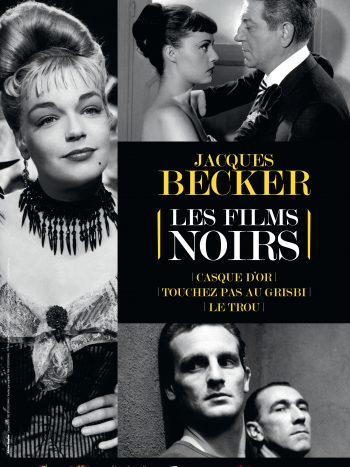 Jacques becker, les films noirs, un film de Jacques Becker