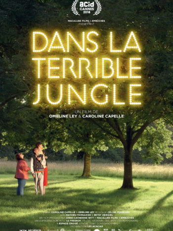 Dans la terrible jungle, un film de Ombline Ley & Caroline Capelle